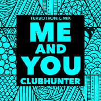 Clubhunter - Me And You (Turbotronic Mix)